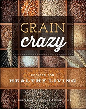 Grain Crazy Recipe Book